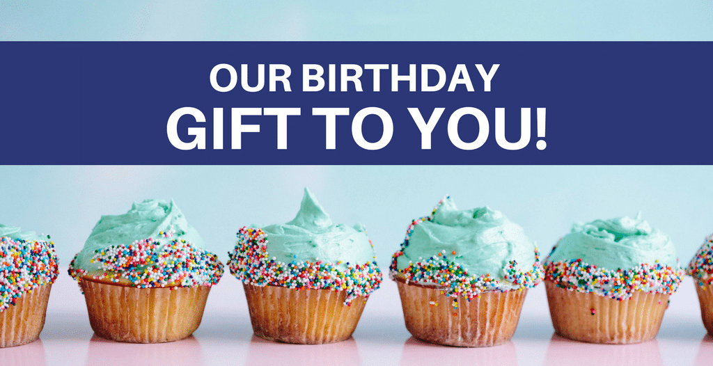 Our Birthday Gift to You!