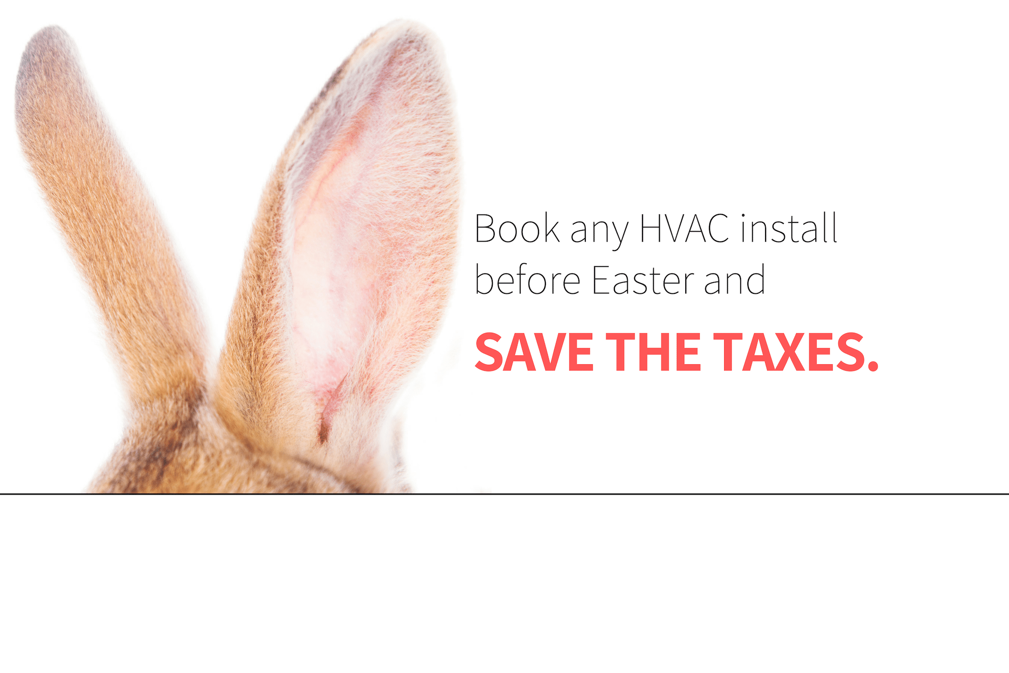 Save the taxes on any HVAC install before Easter 2019